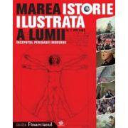 MAREA ISTORIE ILUSTRATA A LUMII IN 7 VOLUME. INCEPUTUL PERIOADEI MODERNE VOL 4