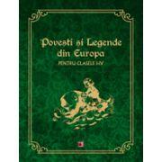 Povesti si Legende din Europa. PENTRU CLASELE I-IV