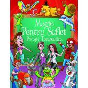 Magie pentru suflet - Povesti Terapeutice