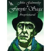 Forsyte Saga. Proprietarul Vol I