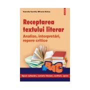 Receptarea textului literar. Analize, interpretari, repere critice