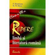 REPERE. Limba si literatura romana. Clasa a VIII - a