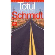 Totul despre Schmidt