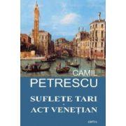 SUFLETE TARI. ACT VENETIAN