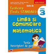 TESTE DE AVALUARE FINALA STANDARD. LIMBA SI COMUNICARE. MATEMATICA CLASA A III - a