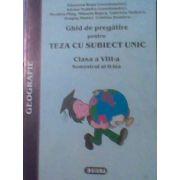 GHID DE PREGATIRE PENTRU TEZA CU SUBIECT UNIC CLASA A VIII