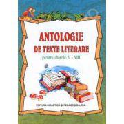 ANTOLOGIE DE TEXTE LITERARE PENTRU CLASELE V-VIII