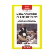 MANAGEMENTUL CLASEI DE ELEVI. APLICATII PENTRU GESTIONAREA SITUATIILOR DE CRIZA EDUCATIONALA