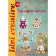 INGERASI DIN MARGELE. IDEI CREATIVE 103