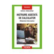 INSTRUIRE ASISTATA DE CALCULATOR. DIDACTICA INFORMATICA