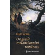ORIGINILE ROMANTISMULUI ROMANESC