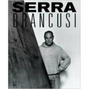 SERRA AND BRANCUSI