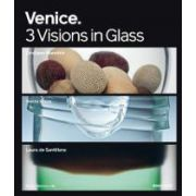VENICE. 3 VISIONS IN GLASS