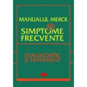MANUALUL MERCK. 88 DE SIMPTOME FRECVENTE. DIAGNOSTIC SI TRATAMENT