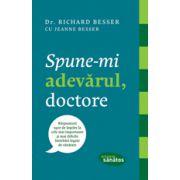 SPUNE-MI ADEVARUL, DOCTORE