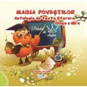 MAGIA POVESTILOR. ANTOLOGIE DE TEXTE LITERARE. CLASA A III - a