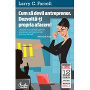 Cum sa devii antreprenor. Dezvolta-ti propria afacere! (colectia Capital)