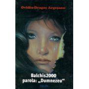 BALCHIS2000 PAROLA: 'DUMNEZEU'