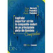 CAPITALUL MAJORITAR STRAIN IN COMPANIILE-NODURI DE PE PRINCIPALELE PIETE DIN ROMANIA