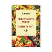 GHID TERAPEUTIC NATURIST. RETETE DE POST. EDITIA A V - a