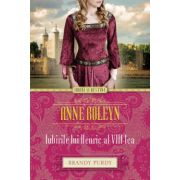 ANNE BOLEYN. IUBIRILE LUI HENRIC AL VIII - LEA