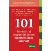 101 INTREBARI SI RASPUNSURI DESPRE HIPERTENSIUNEA ARTERIALA