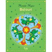 MANDALE MAGICE. BALAURI