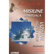 MISIUNE SPIRITUALA. VIZIUNE ASUPRA VIETII