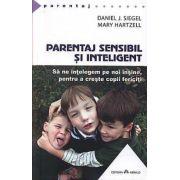 PARENTAJ SENSIBIL SI INTELIGENT. SA NA INTELEGEM PE NOI INSINE, PENTRU A CRESTE COPII FERICITI