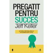 PREGATIT PENTRU SUCCES