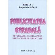 PUBLICITATEA STRADALA. AUTORIZAREA SI AMPLASAREA MIJLOACELOR DE PUBLICITATE