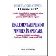 NOUL COD CIVIL. REGLEMENTARI PRIVIND PUNEREA IN APLICARE
