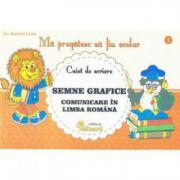 CAIET DE SCRIERE. SEMNE GRAFICE. COMUNICARE IN LIMBA ROMANA