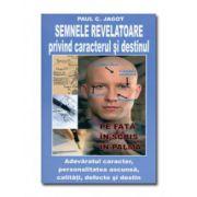 SEMNELE REVELATOARE PRIVIND CARACTERUL SI DESTINUL