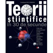 TEORII STIINTIFICE IN 30 DE SECUNDE