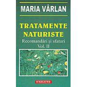 TRATAMENTE NATURISTE. RECOMANDARI SI SFATURI VOL II