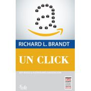 Un click. Jeff Bezos si ascensiunea Amazon. com (colectia Capital)