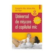 UNIVERSUL DE MISCARE AL COPILULUI MIC - 0-3 ANI