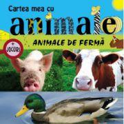 CARTEA MEA CU ANIMALE. ANIMALE DE FERMA