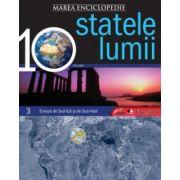 STATELE LUMII. EUROPA DE SUD-EST SI DE SUD VEST VOL 3