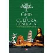 GHID DE CULTURA GENERALA. INTREBARI SI RASPUNSURI