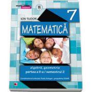 MATEMATICA. ALGEBRA, GEOMETRIE PARTEA A II - A - SEMESTRUL 2 CLASA A VII - A