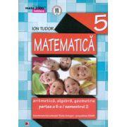 MATEMATICA. ARITMETICA, ALGEBRA, GEOMETRIE PARTEA A II - A - SEMESTRUL 2 CLASA A V - A