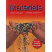 MATERIALE. LICHIDE, SOLIDE, GAZE - PROPRIETATILE SI UTILIZARILE LOR