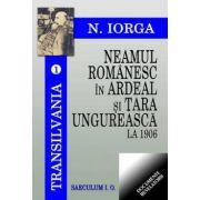 NEAMUL ROMANESC IN ARDEAL SI TARA UNGUREASCA LA 1906