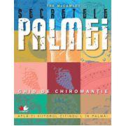 SECRETELE PALMEI. GHID DE CHIROMANTIE