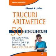 Trucuri aritmetice.50 de moduri simple de adunare,scadere,inmultire si impartire fara calculator