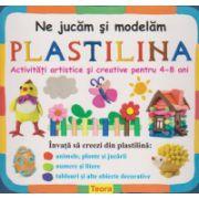 Ne jucam si modelam plastelina - activitati artistice si creative pentru 4-8 ani