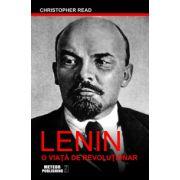 LENIN.O viata de revolutionar