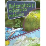 Matematica si explorarea mediului - Caiet de lucru pentru clasa a-II-a